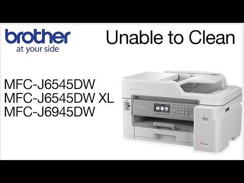 Unable to clean MFCJ6545DW or MFCJ6945DW
