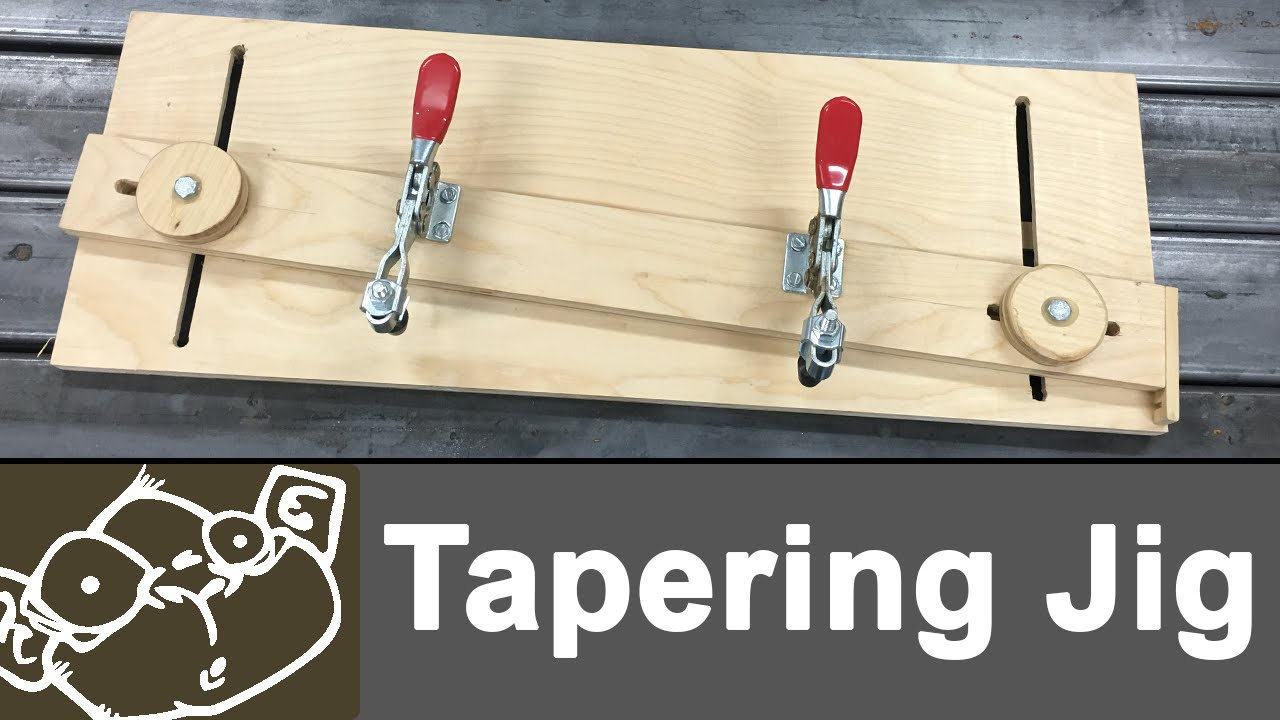 Make A Tapering Jig For The Table Saw Youtube