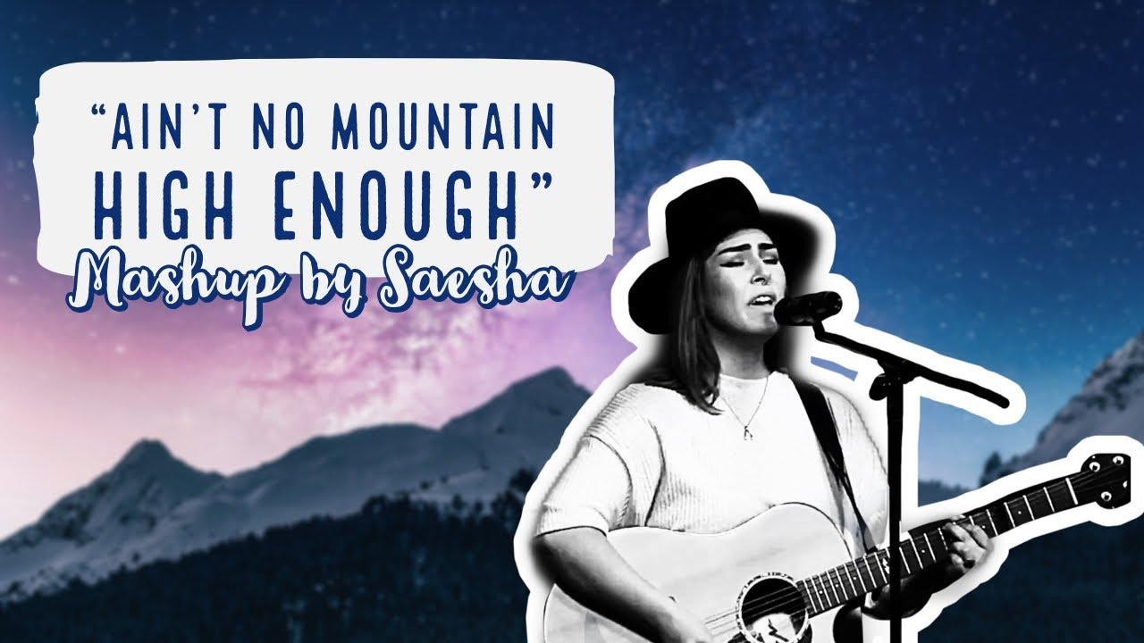Original by Saesha // Ain't No Mountain High Enough cover ...