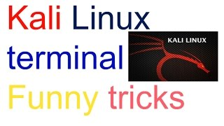 Kali Linux 2016.1 | terminal funny tricks | funny commands