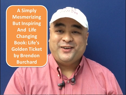 A Simply Mesmerizing But Inspiring And  Life Changing Book: Life's Golden Ticket by Brendon Burchard