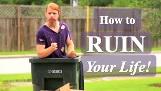 How to RUIN Your Life! (funny) - with JP Sears