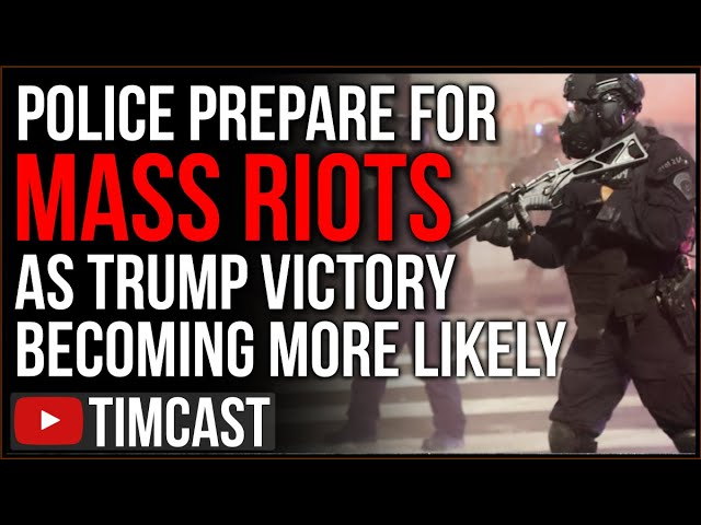 Police Prep For Mass UNREST After Election As Trump Victory Looking More Likely, Leftists WILL Riot