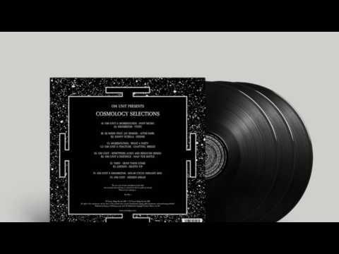 Om Unit Presents Cosmology Selections (Triple Vinyl LP Mix)