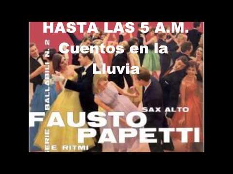 FAUSTO PAPETTI- HASTA LAS 5A.M.-FULL ALBUM- 1960