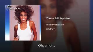 Whitney Houston You're Still My Man Traducida Al Español