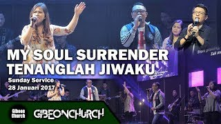 "Video Gibeon Worship ""My Soul Surrender & Tenanglah Jiwaku"" download MP3, 3GP, MP4, WEBM, AVI, FLV Mei 2018"