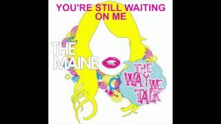 we change we wait by the maine lyrics on screen