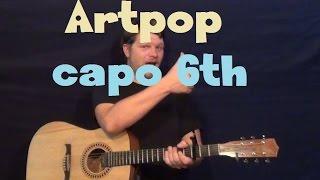 Baixar ArtPop (Lady Gaga) Easy Guitar Lesson How to Play Tutorial Capo 6th Fret
