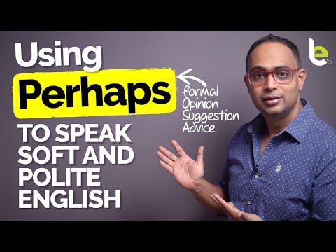 Using 'PERHAPS' To Speak Polite And Soft English   English Communication Skills   Formal English