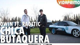 Owin Ft. Radetic - Chica Butaquera (Original Audio).