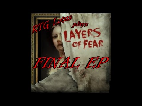 LAYERS OF FEAR | LAST EPISODE | WITH YO CHINA RTG LOTUS