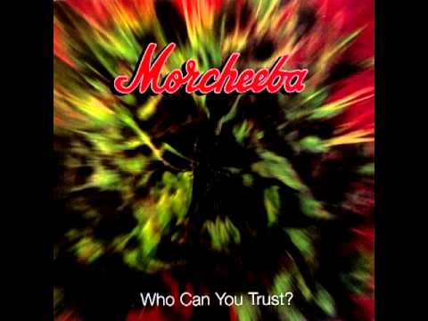 Morcheeba - Who Can You Trust (1996)