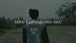 NDX AKA - Tetep Ning Sandingku (Janji Kancanono Aku)