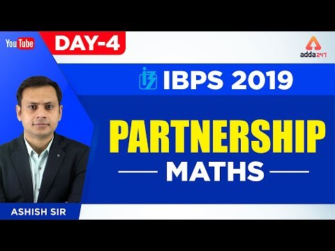 IBPS 2019 | Partnership | IBPS Maths EXAM Preparation 2019 | Day 5 | Ashish Sir | 10:45 A.M