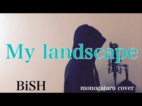 【フル歌詞付き】 My landscape - BiSH (monogataru cover)