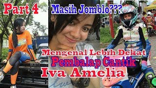 Gambar cover Part 4 Mengenal Lebih Dekat Pembalap Cantik Iva Amelia