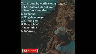 FULL ALBUM FDJ EMILY YOUNG(REGGAE) 2019  TERBARU