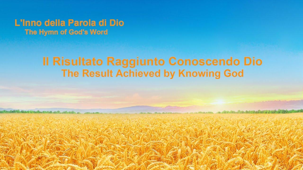 Il Risultato Raggiunto Conoscendo Dio