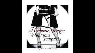 GREATEST EROTIC FICTION EVER. Hermione Granger: Voluptuous Temptress. Chapter One.