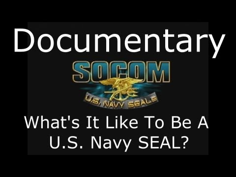 SOCOM U.S. Navy SEALS Documentary - What's It Like To Be A U.S. Navy SEAL?