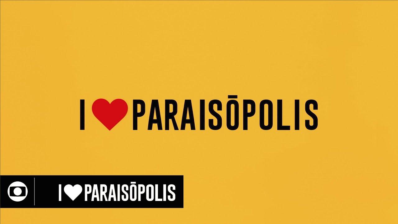 I Love Paraisópolis Abertura Da Novela Da Globo Das Sete
