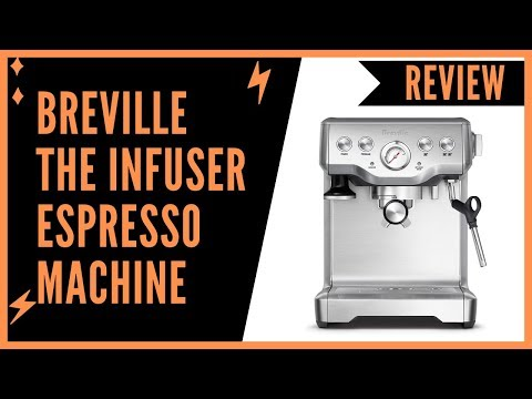 Breville BES840XLA the Infuser Espresso Machine Review
