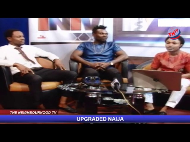 Upgraded Naija with Magic Mouth.......18th May 2017