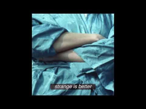 CHINAH - Strange Is Better