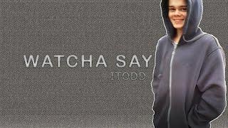 Watcha Say