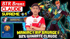 MANIAC !! RIP SAVAGE !! 92% WINRATE CLAUDE [ Supreme 1 Claude ] BTR Branz - Mobile Legends