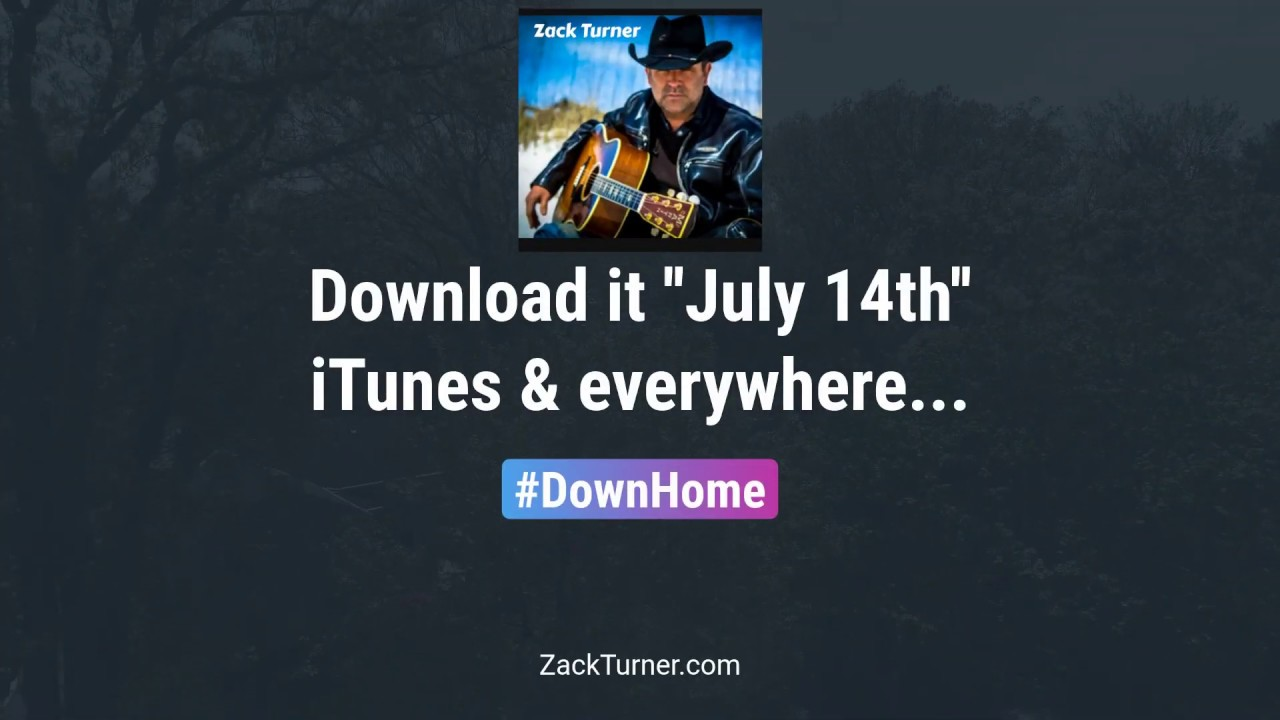 "Zack Turner's New Single ""Down Home"""