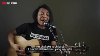 Larut Dewa19 ( Felix Irwan Cover ) #lirik