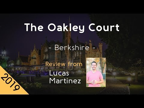 The Oakley Court 4⋆ Review 2019