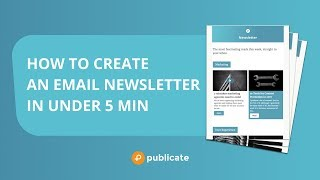 How to create an email newsletter in under 5 minutes: For ANY email service