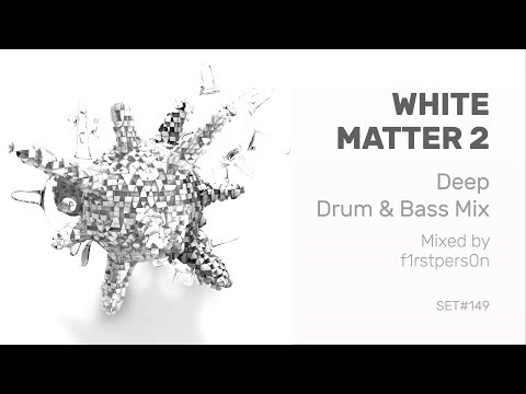 White Matter 2 | Deep Drum and Bass Mix