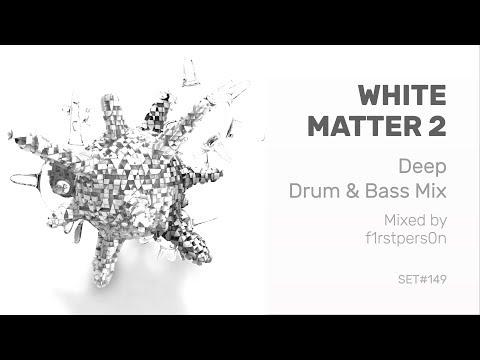 White Matter 2 | Deep Drum and Bass Mix