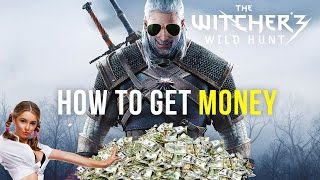How to get MONEY in The Witcher 3 - [Tips & Tricks]