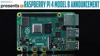 Raspberry Pi 4 Model B Announcement Video