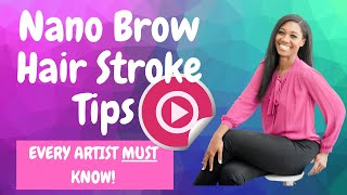 Nano Brows Hair Stroke Tips - Every Artist Must Know to Master the Technique