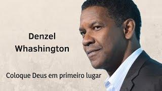 Coloque Deus em primeiro lugar -  Denzel Whashington | Palavra que transforma vidas