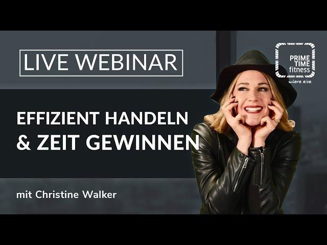 PRIME TIME Webinar: Zeiteffizienz mit Christine Walker