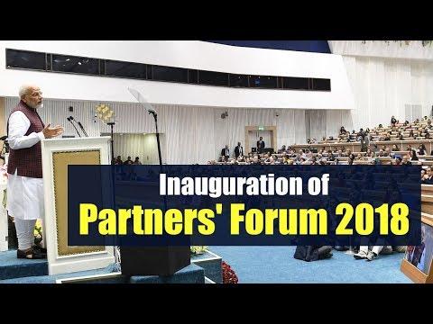 PM Narendra Modi's speech at the inauguration of Partners' Forum 2018 in New Delhi