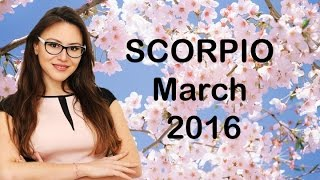 SCORPIO March 2016! ECLIPSE BRINGS your NEW BEGINNINGS in DATING and NEW BUSINESS IDEAS
