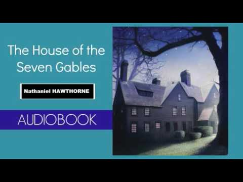 The House of the Seven Gables by Nathaniel Hawthorne - Audiobook ( Part 1/2 )