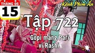 Âm mưu và tình yêu tập 722   Gopi mắng Pari vì Rashi   Nội dung ngày 15 05 2017
