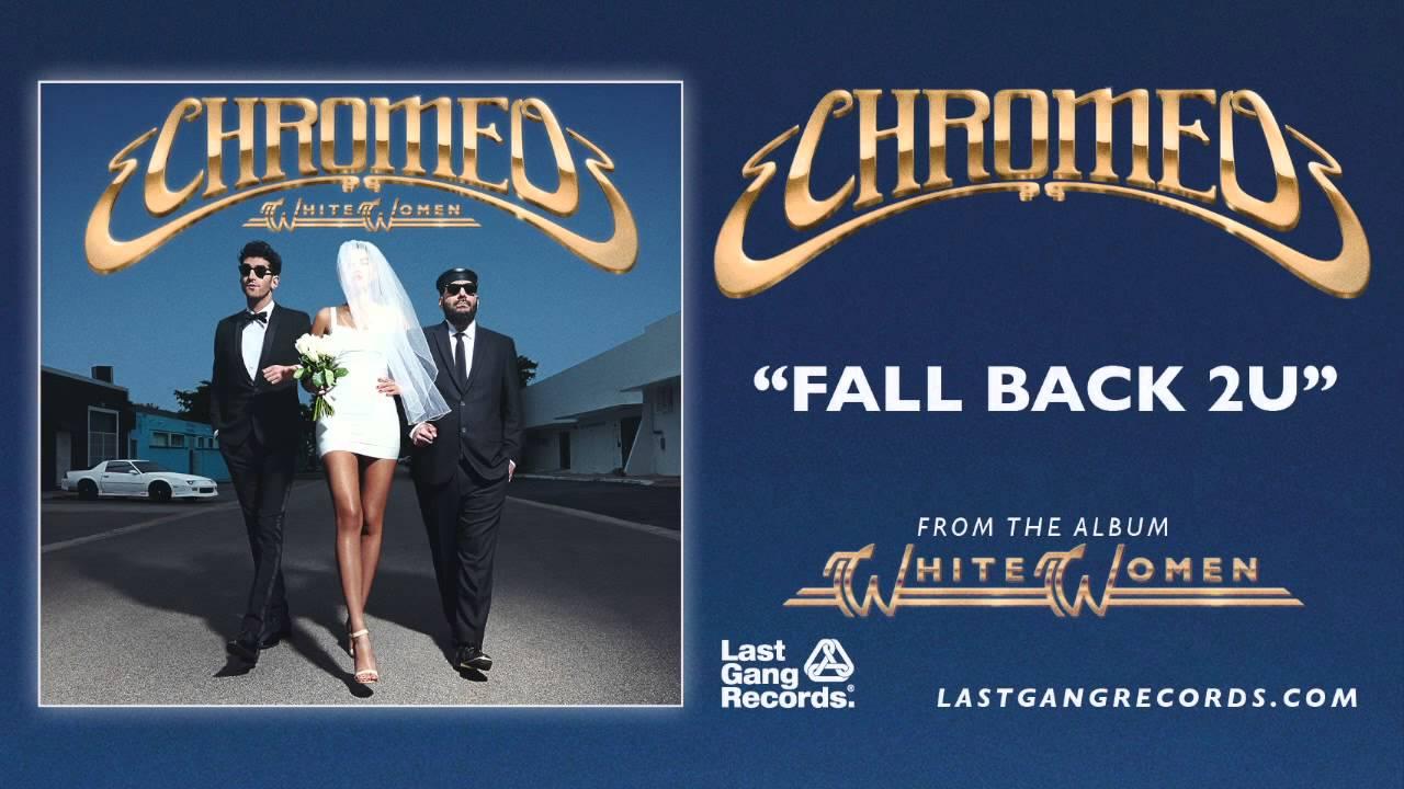 chromeo-fall-back-2u-lastgangradio