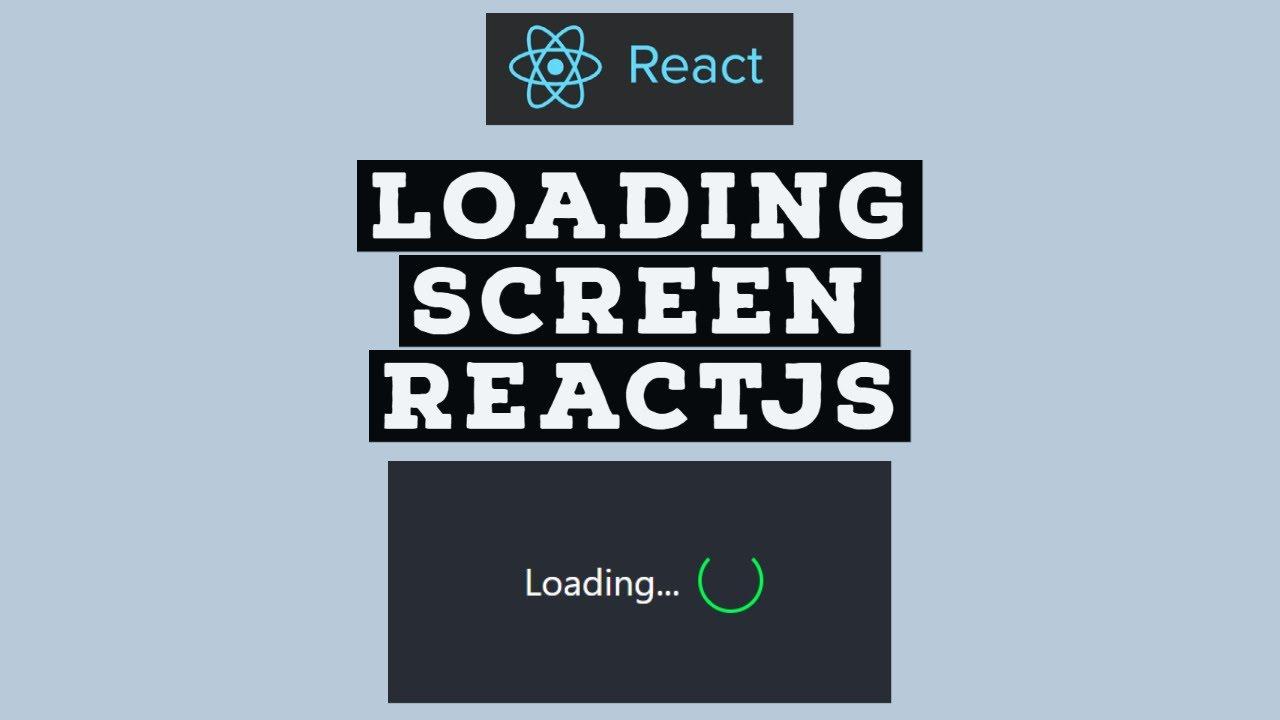 Create Loading screen in React JS