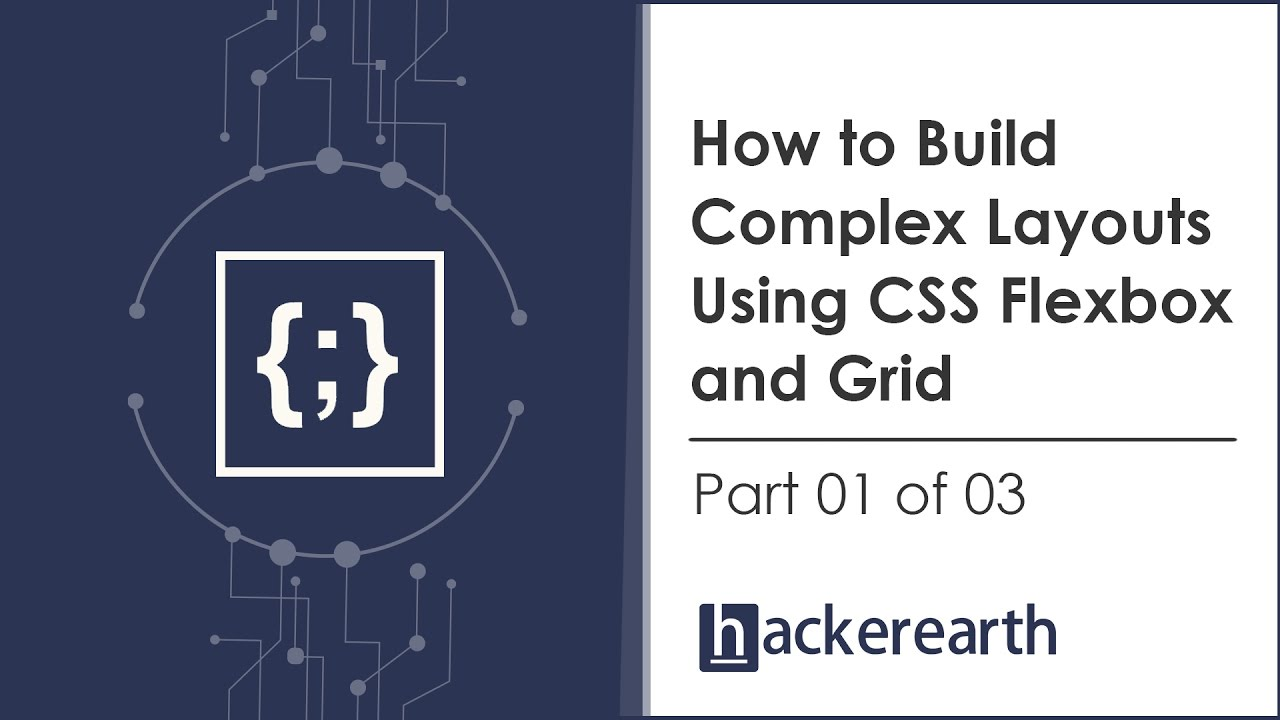Download How to build complex layouts using CSS Flexbox and Grid - Part 1 of 3