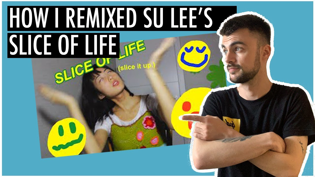 How I Made Su Lee's - Slice of Life Remix | 2020 | Inspired By...